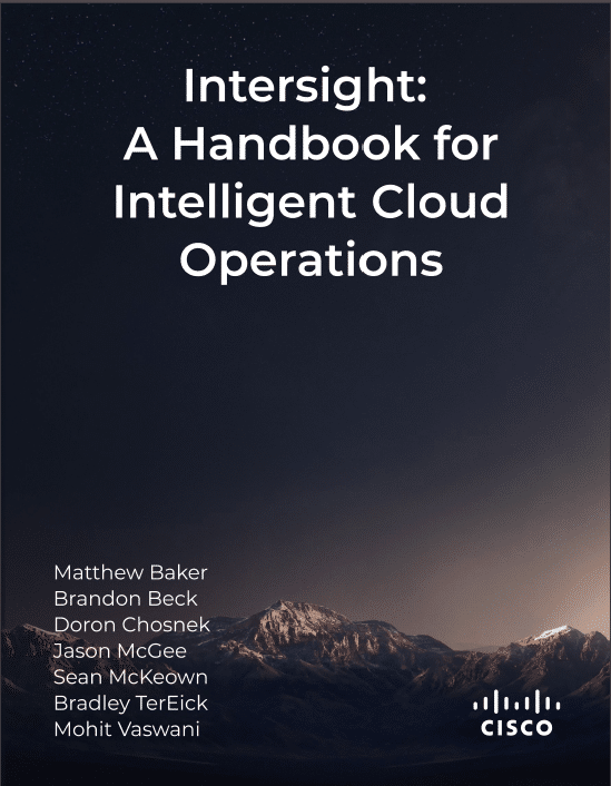 Intersight: A Handbook for Intelligent Cloud OperationsIntersight: A Handbook for Intelligent Cloud Operations